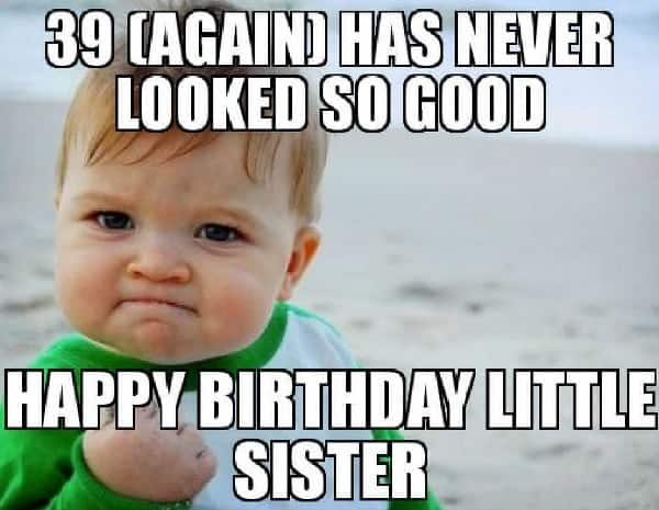 20 Funny Sister Birthday Memes That Ll Give You A 100 Watt Smile