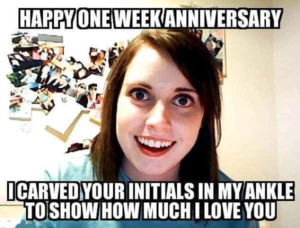 funny happy one week anniversary meme