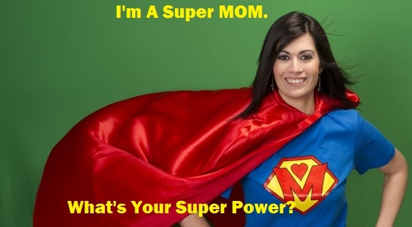 I'm a super mom meme